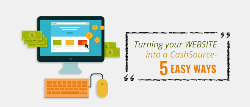 turning-your-website-into-a-cashSource-5-easy-ways