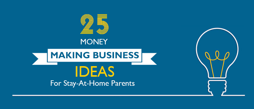 25-money-making-business-ideas-for-stay-at-home-parents