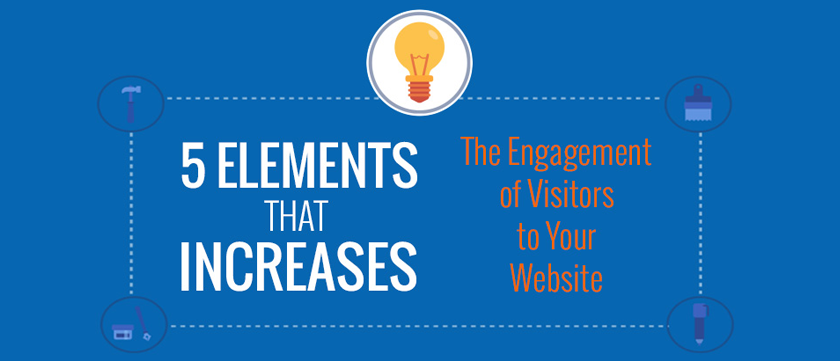 5-elements-that-increases-the-engagement-of-visitors-to-your-website
