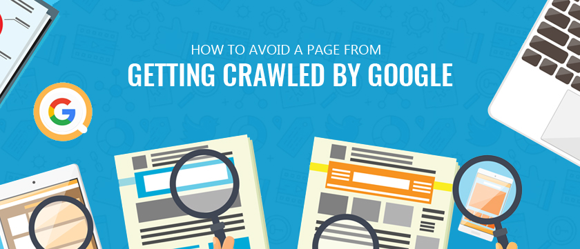 how-to-avoid-a-page-from-getting-crawled-by-google