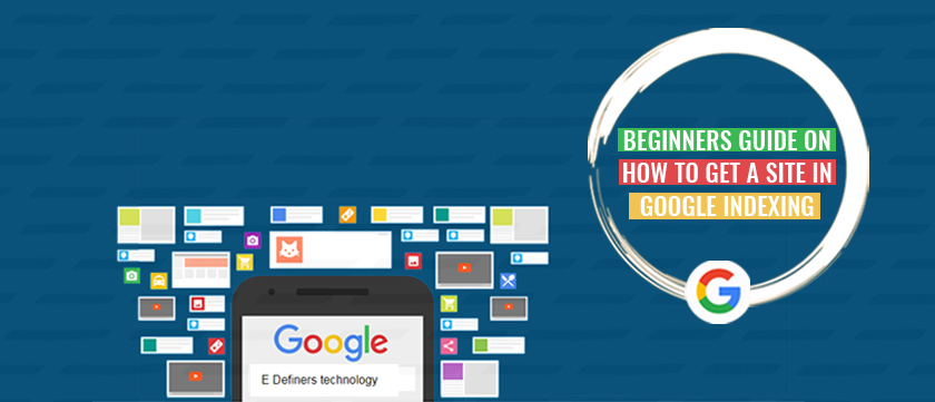 beginners-guide-on-how-to-get-a-site-in-google-indexing