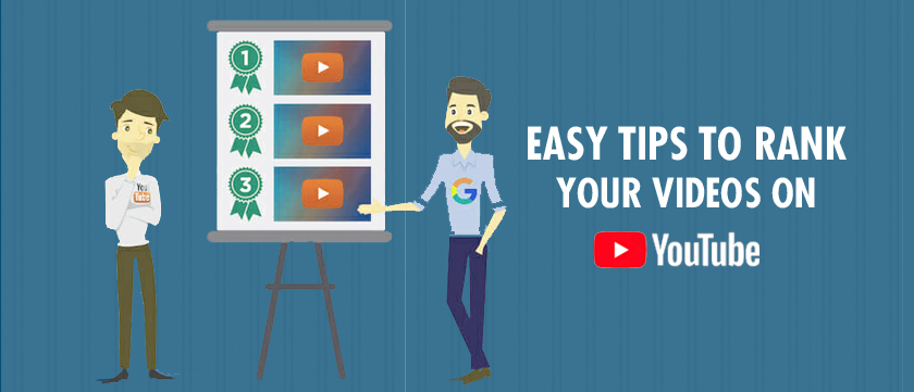 Easy Tips to Rank Your Videos on YouTube