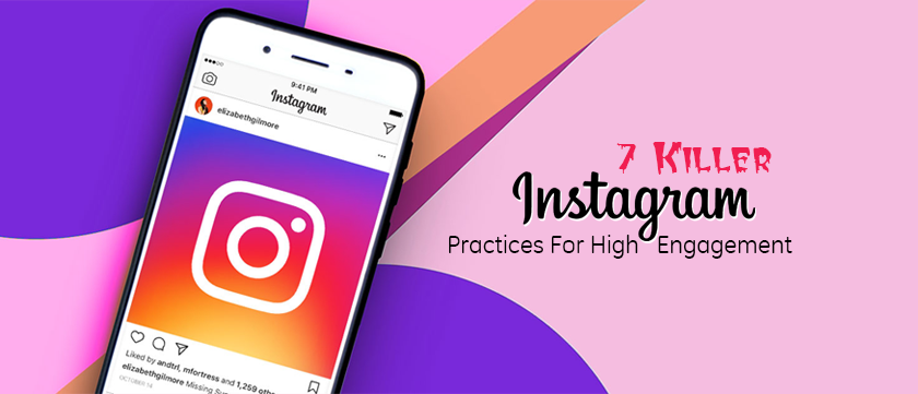7-killer-instagram-practices-for-high-engagement